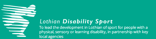 Lothian Disability Sport - to lead the development in Lothian of sport for people with a physical, sensory or learning disability, in partnership with key local agencies